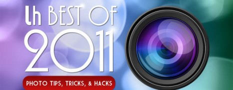 The Best Photography Tips, Tricks, and Hacks of 2011